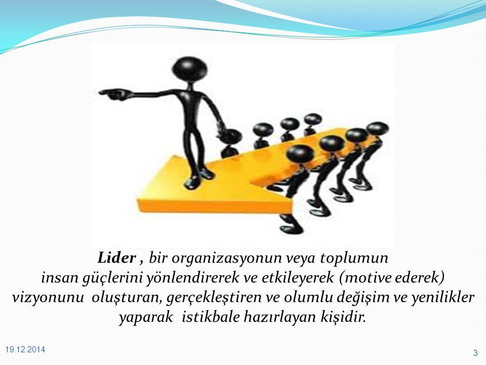 Lider , bir organizasyonun veya toplumun