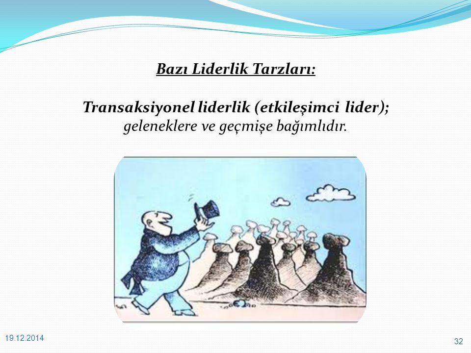 Bazı Liderlik Tarzları: Transaksiyonel liderlik (etkileşimci lider);