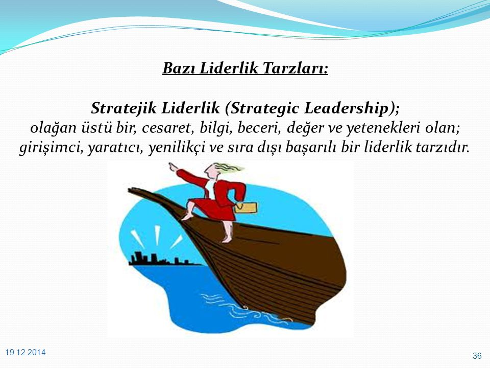 Bazı Liderlik Tarzları: Stratejik Liderlik (Strategic Leadership);