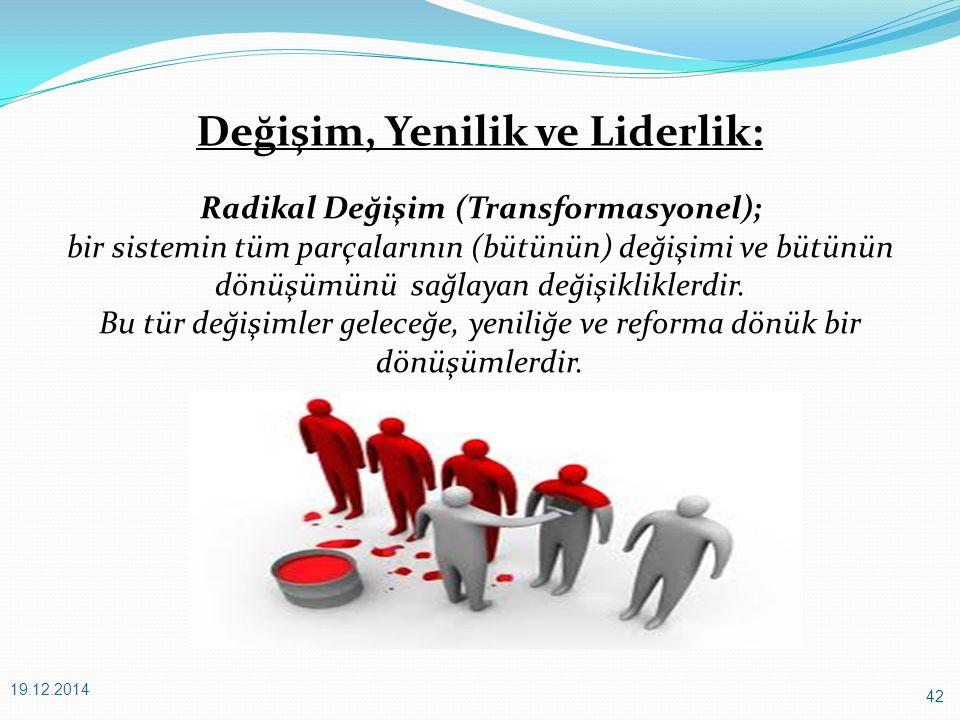 Değişim, Yenilik ve Liderlik: Radikal Değişim (Transformasyonel);