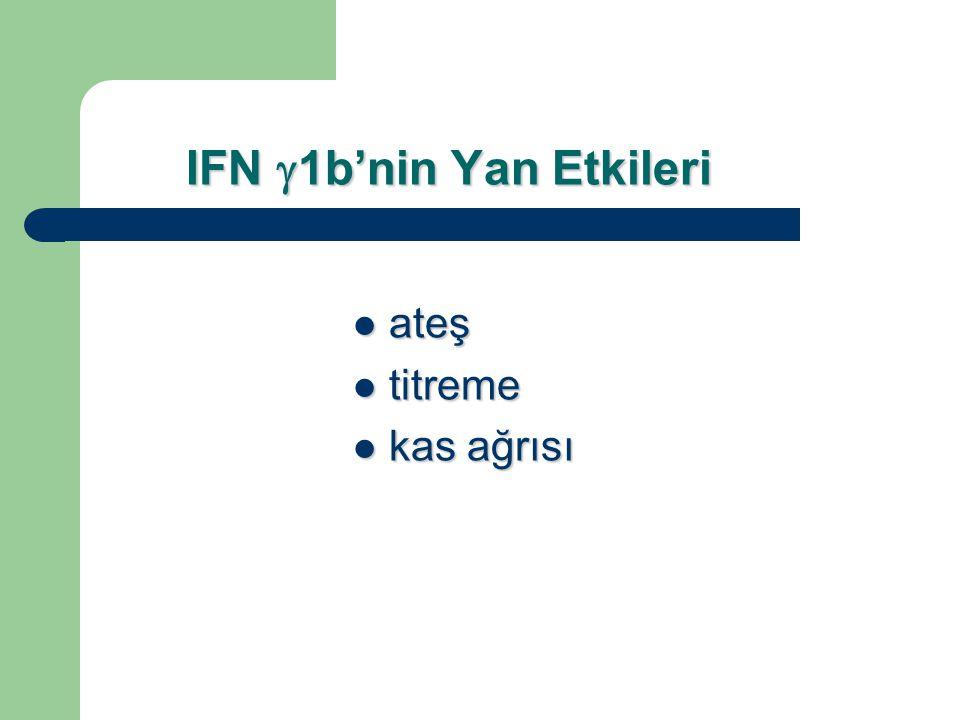 IFN g1b'nin Yan Etkileri