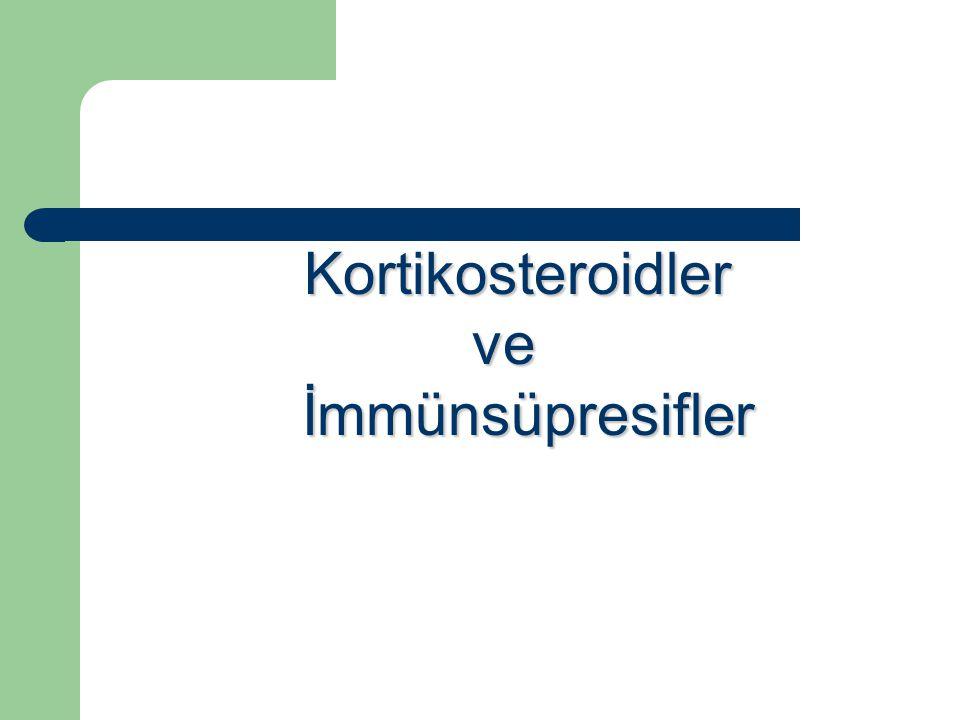 Kortikosteroidler ve İmmünsüpresifler