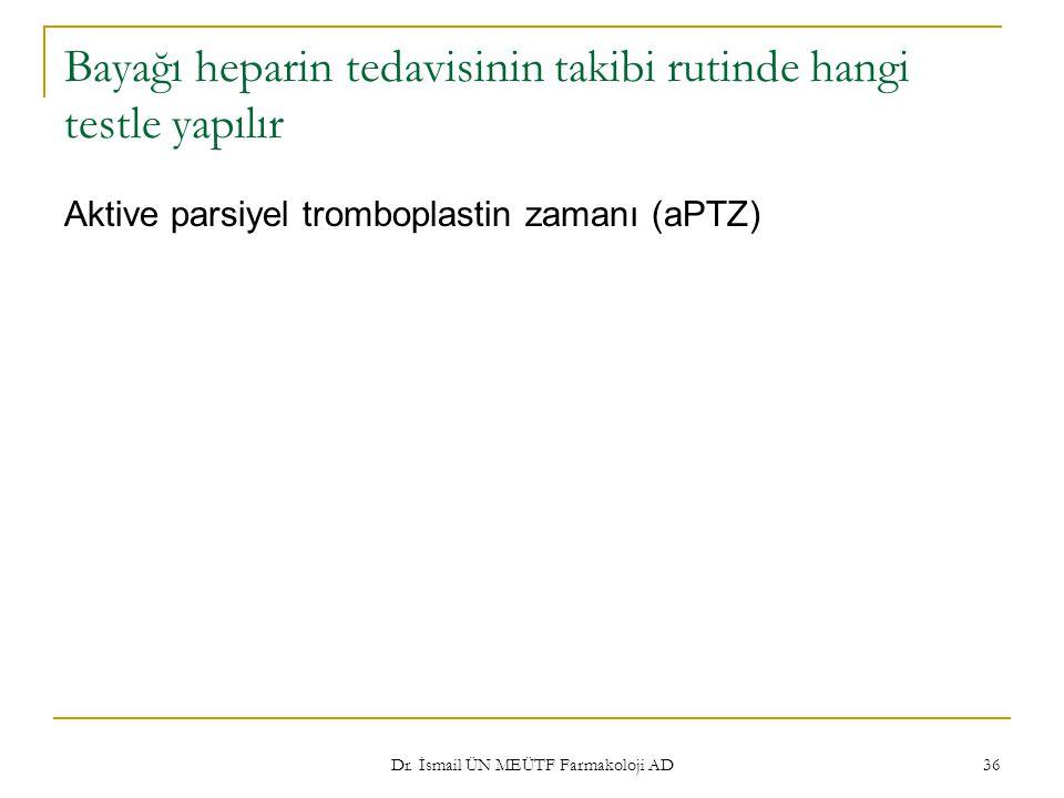 Bayağı heparin tedavisinin takibi rutinde hangi testle yapılır