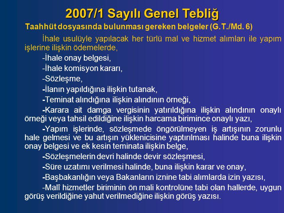 2007/1 Sayılı Genel Tebliğ Taahhüt dosyasında bulunması gereken belgeler (G.T./Md. 6)