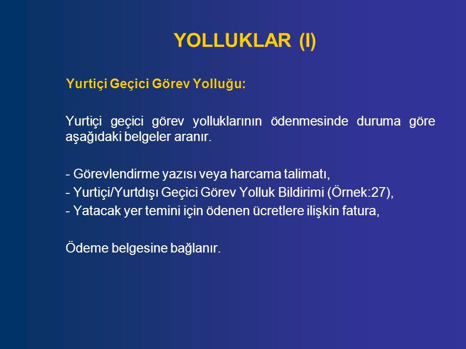 YOLLUKLAR (I) Yurtiçi Geçici Görev Yolluğu:
