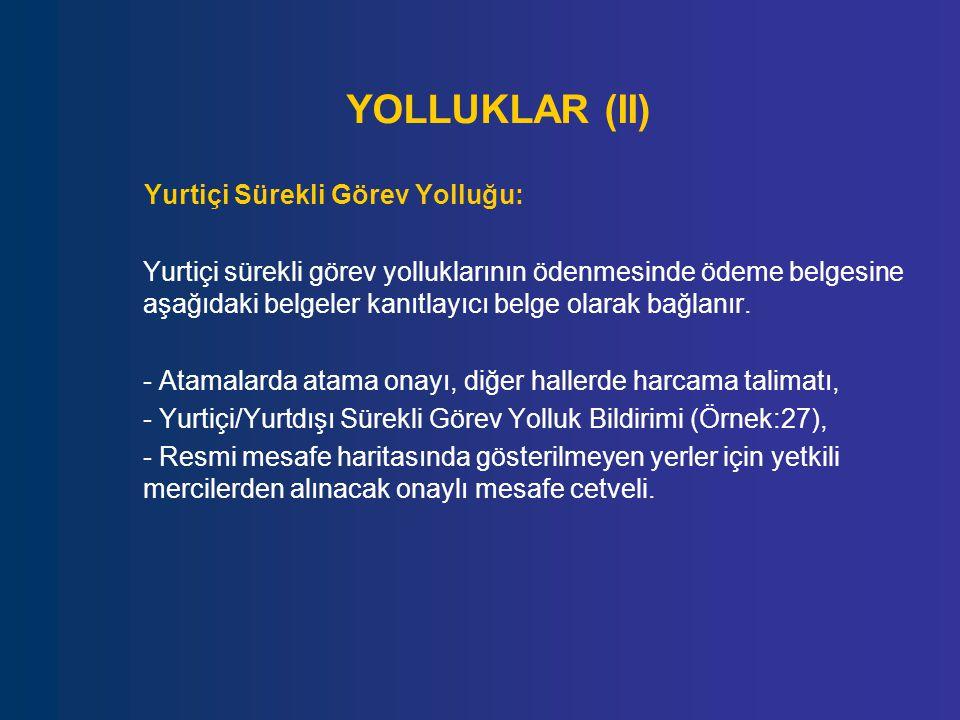YOLLUKLAR (II) Yurtiçi Sürekli Görev Yolluğu: