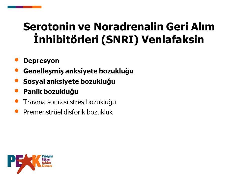 Serotonin ve Noradrenalin Geri Alım İnhibitörleri (SNRI) Venlafaksin