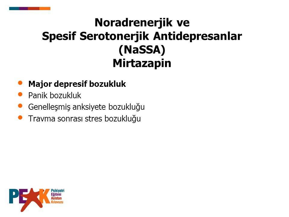 Noradrenerjik ve Spesif Serotonerjik Antidepresanlar (NaSSA) Mirtazapin
