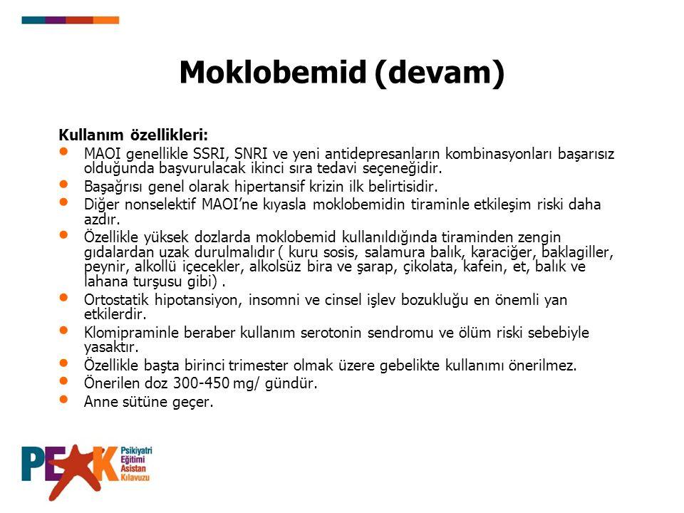 Moklobemid (devam) Kullanım özellikleri: