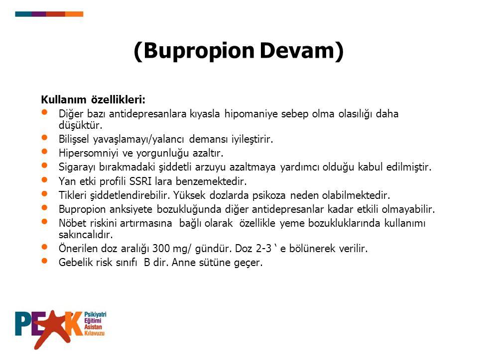 (Bupropion Devam) Kullanım özellikleri: