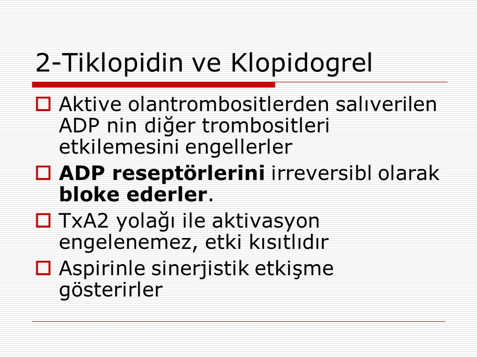 2-Tiklopidin ve Klopidogrel