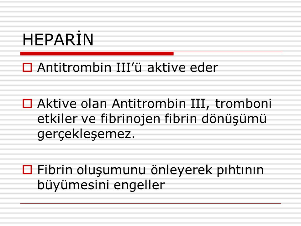 HEPARİN Antitrombin III'ü aktive eder