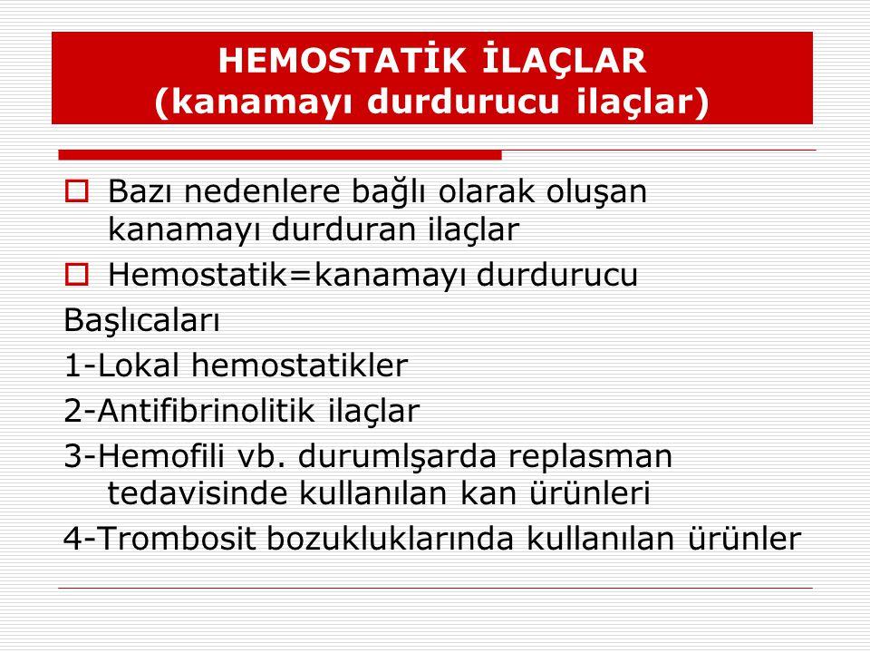 HEMOSTATİK İLAÇLAR (kanamayı durdurucu ilaçlar)