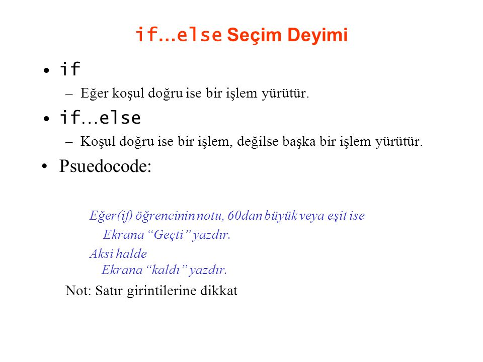 if…else Seçim Deyimi Psuedocode: if if…else