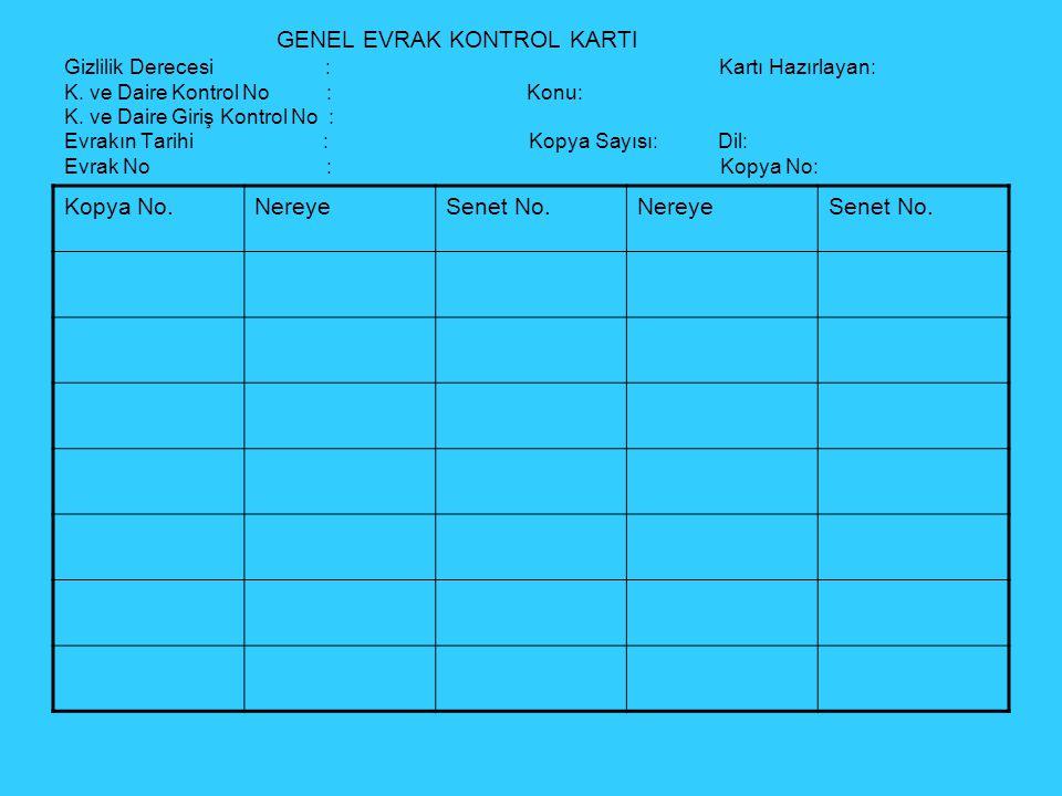 GENEL EVRAK KONTROL KARTI Gizlilik Derecesi : Kartı Hazırlayan: K