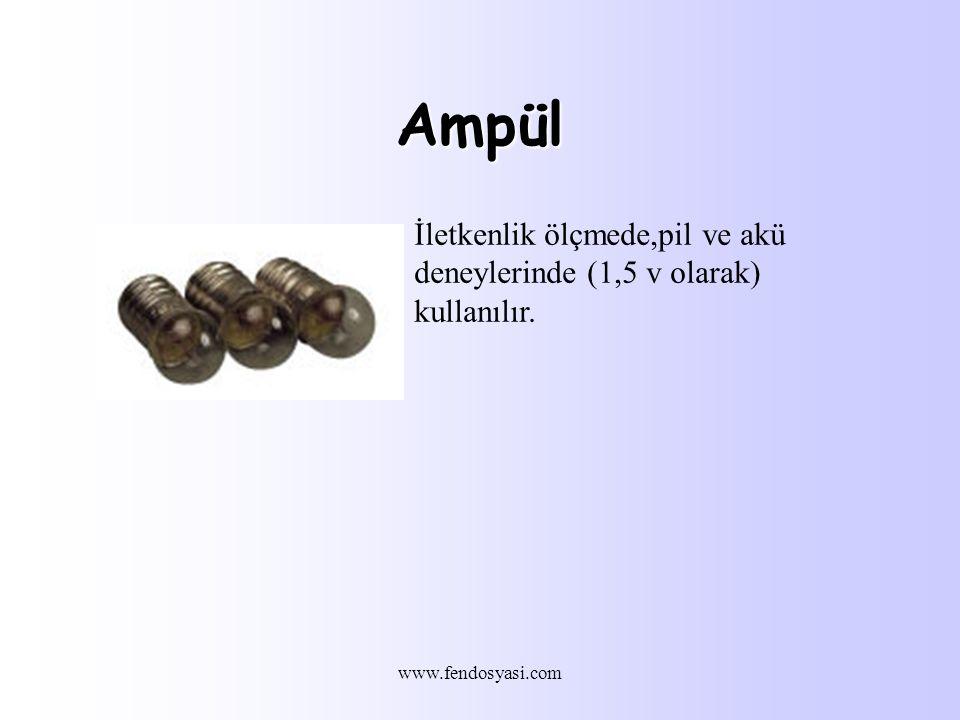 Ampül İletkenlik ölçmede,pil ve akü deneylerinde (1,5 v olarak) kullanılır. www.fendosyasi.com