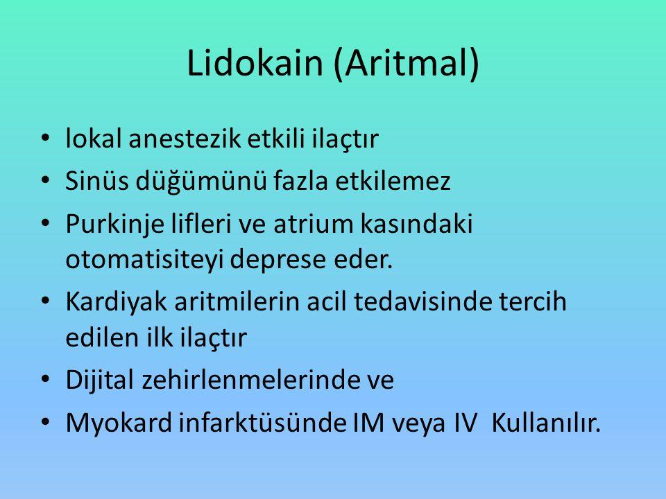 Lidokain (Aritmal) lokal anestezik etkili ilaçtır