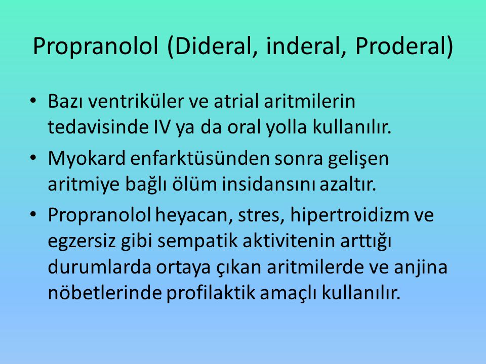 Propranolol (Dideral, inderal, Proderal)