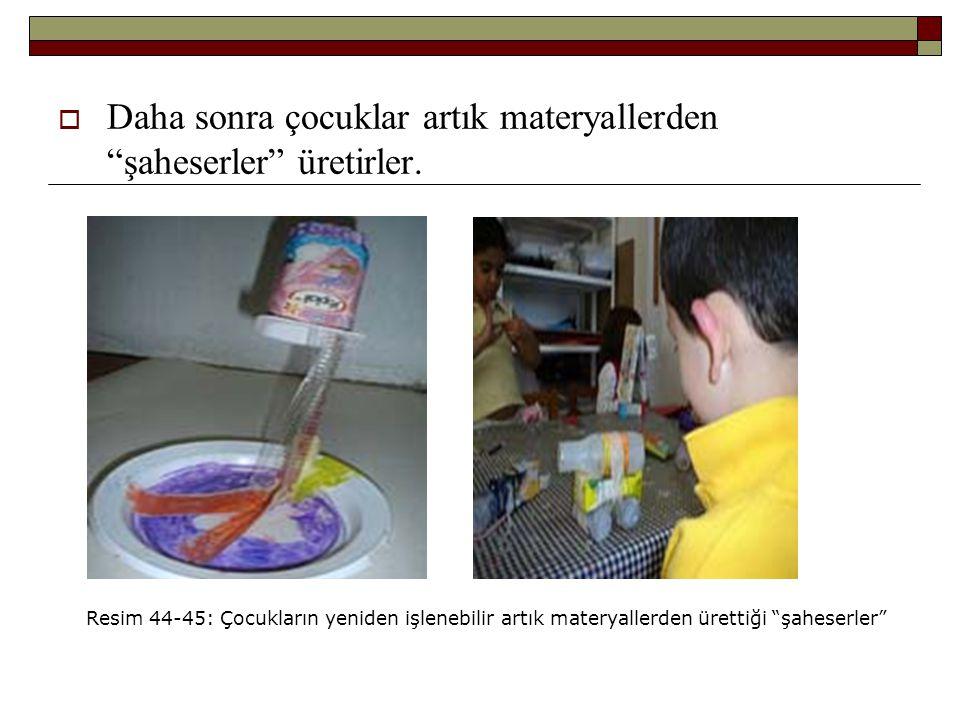 Daha sonra çocuklar artık materyallerden şaheserler üretirler.