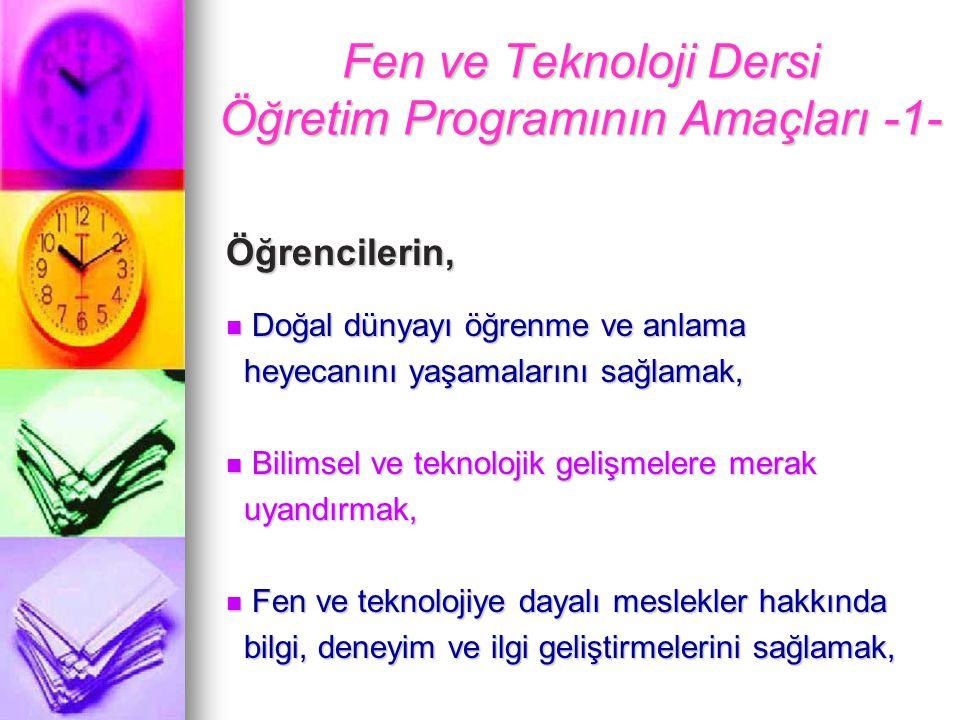 Fen ve Teknoloji Dersi Öğretim Programının Amaçları -1-
