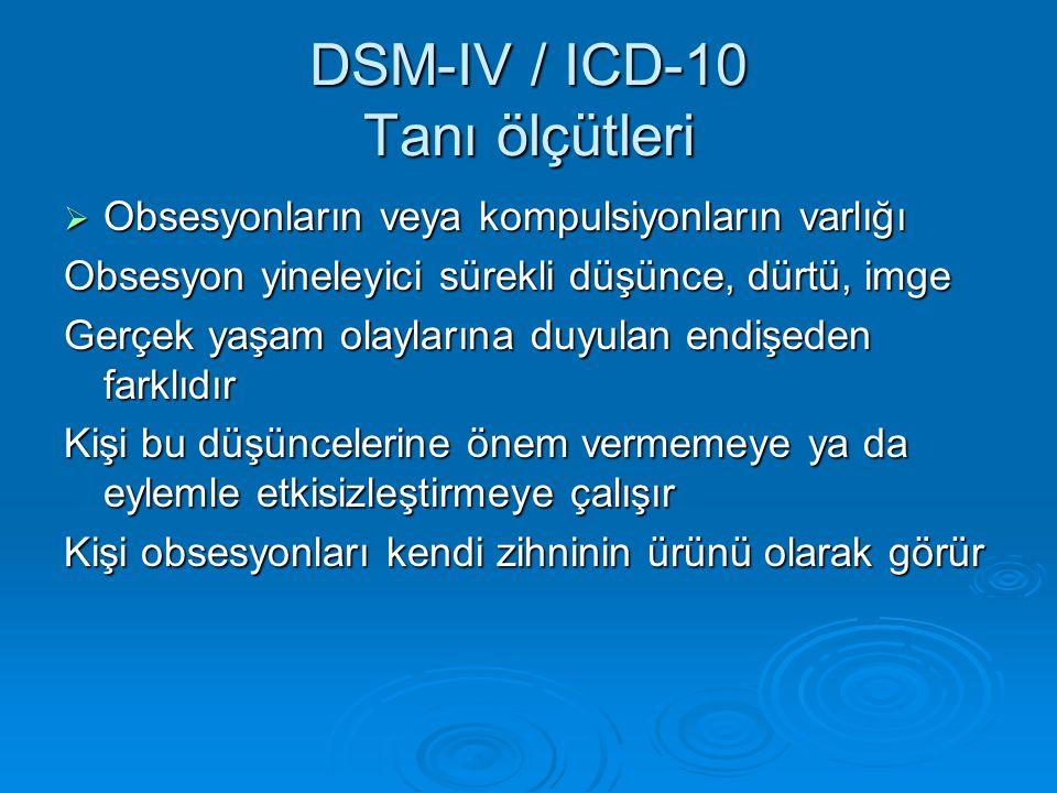 DSM-IV / ICD-10 Tanı ölçütleri