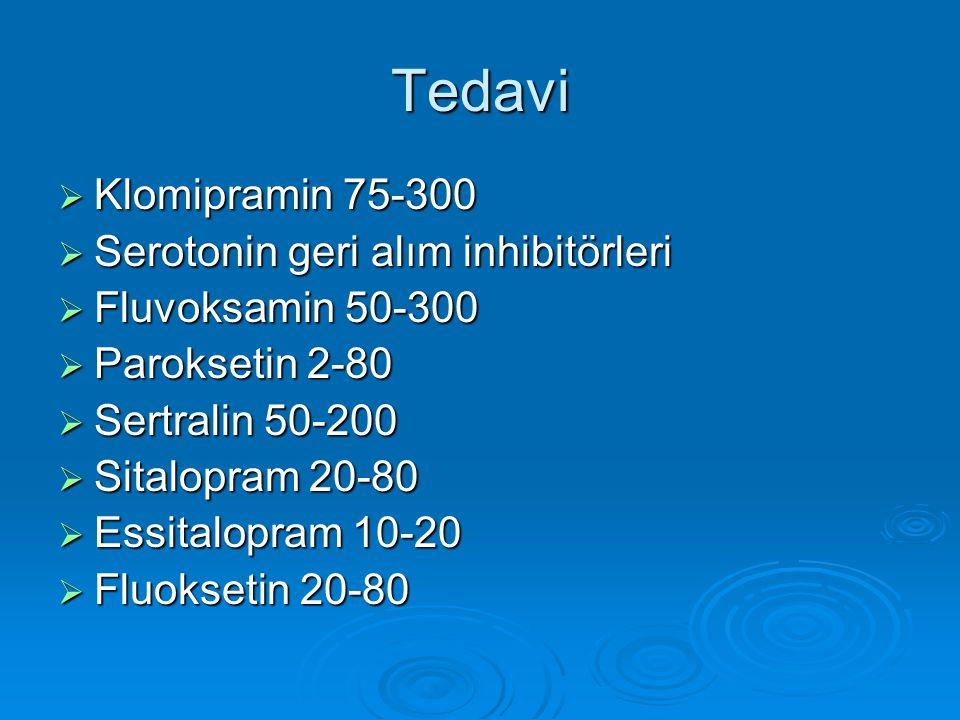Tedavi Klomipramin 75-300 Serotonin geri alım inhibitörleri