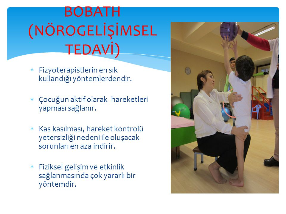 BOBATH (NÖROGELİŞİMSEL TEDAVİ)