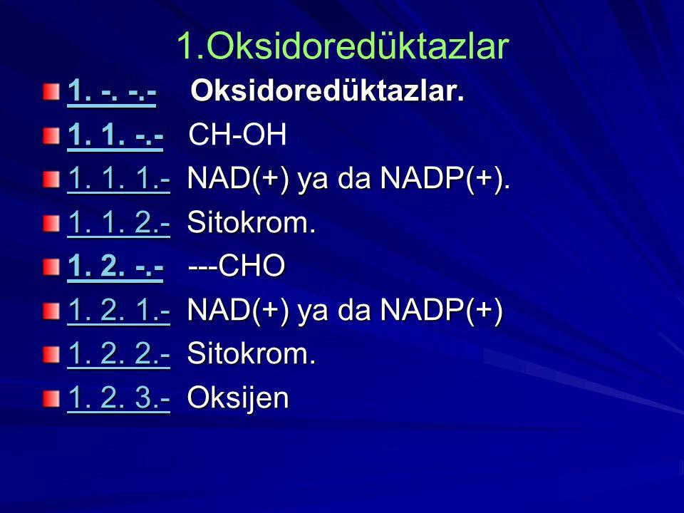 1.Oksidoredüktazlar 1. -. -.- Oksidoredüktazlar. 1. 1. -.- CH-OH