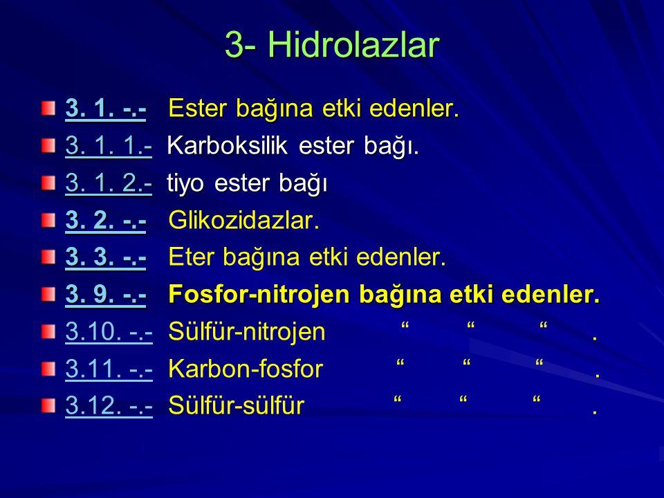 3- Hidrolazlar 3. 1. -.- Ester bağına etki edenler.