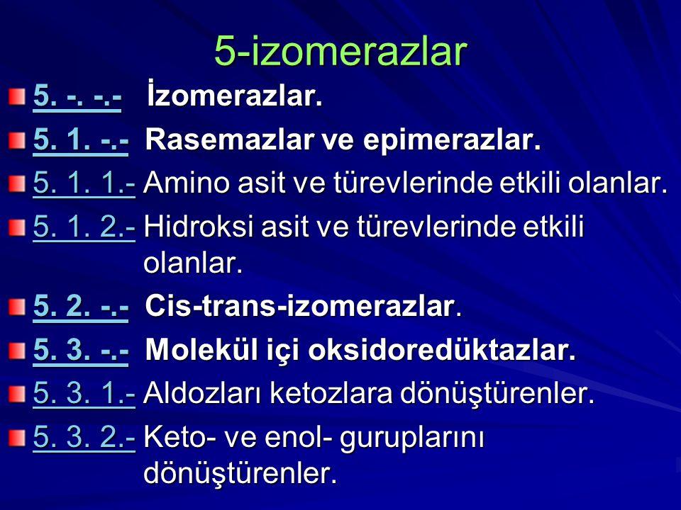 5-izomerazlar 5. -. -.- İzomerazlar.