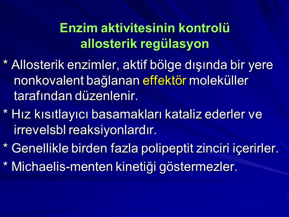 Enzim aktivitesinin kontrolü allosterik regülasyon