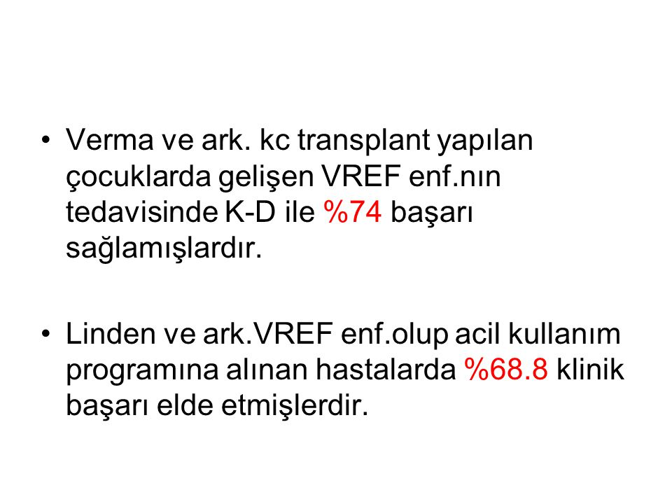 Verma ve ark. kc transplant yapılan çocuklarda gelişen VREF enf