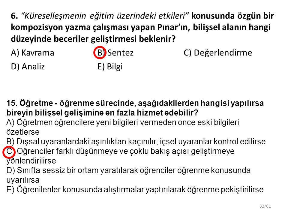 A) Kavrama B) Sentez C) Değerlendirme D) Analiz E) Bilgi
