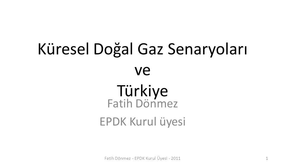 Küresel Doğal Gaz Senaryoları ve Türkiye