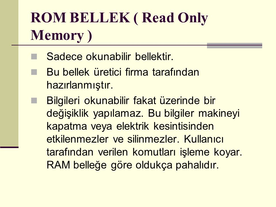 ROM BELLEK ( Read Only Memory )