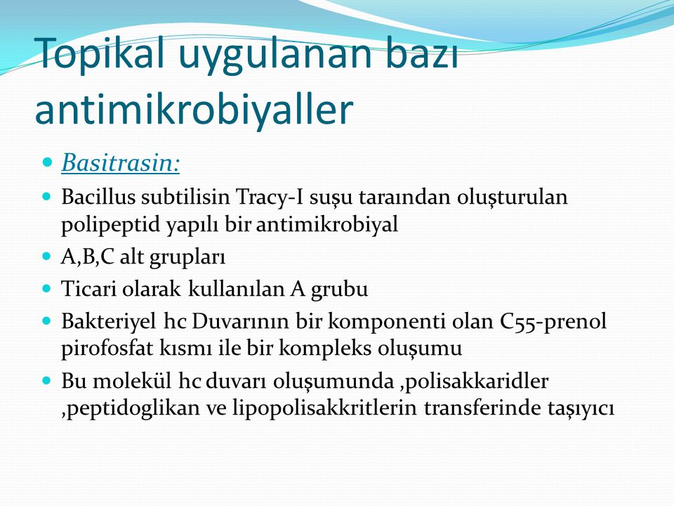 Topikal uygulanan bazı antimikrobiyaller