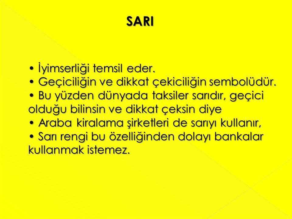 SARI • İyimserliği temsil eder.
