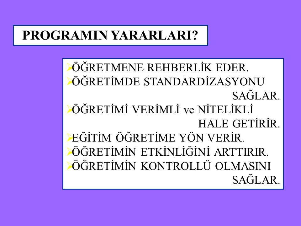 PROGRAMIN YARARLARI ÖĞRETMENE REHBERLİK EDER.