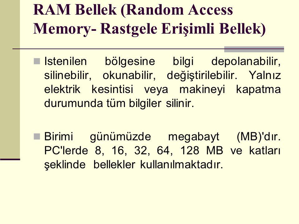 RAM Bellek (Random Access Memory- Rastgele Erişimli Bellek)