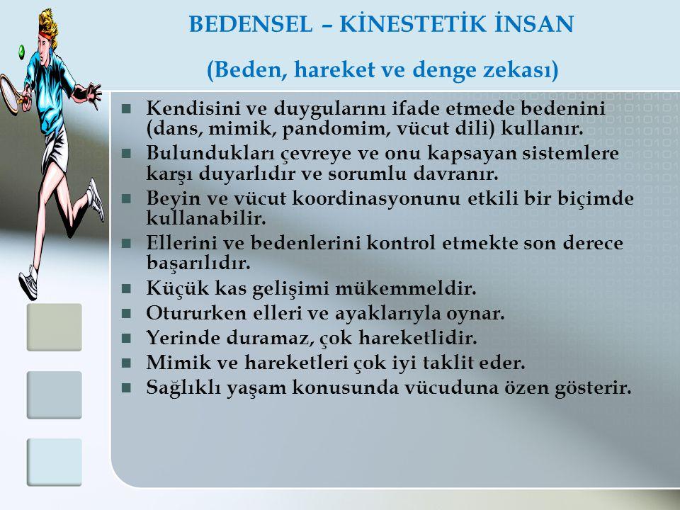 BEDENSEL – KİNESTETİK İNSAN (Beden, hareket ve denge zekası)
