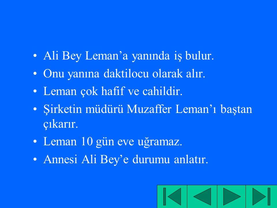 Ali Bey Leman'a yanında iş bulur.