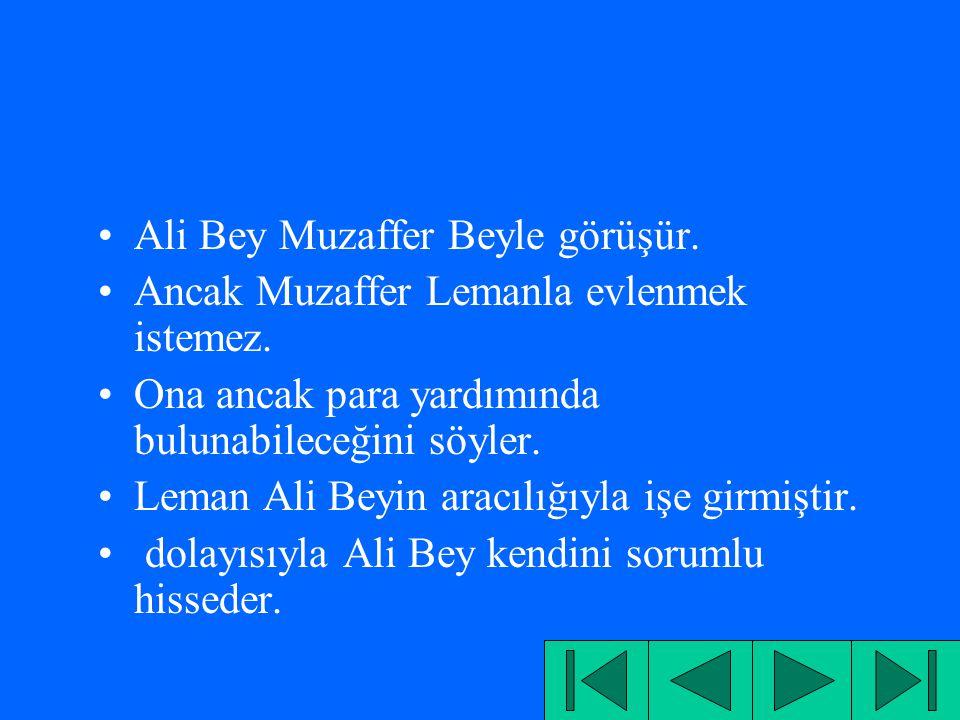 Ali Bey Muzaffer Beyle görüşür.