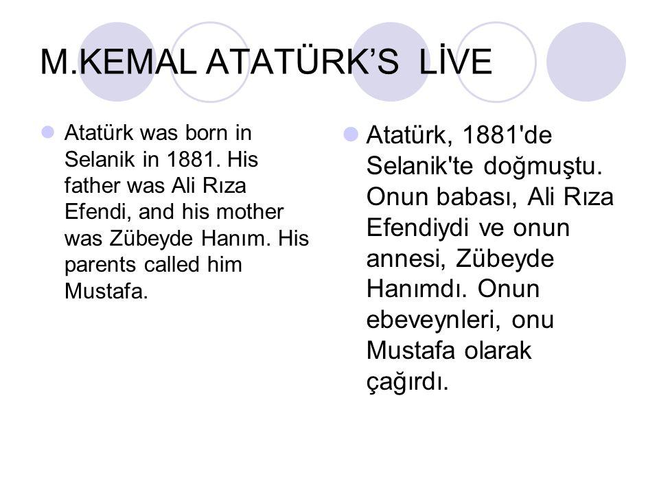 M.KEMAL ATATÜRK'S LİVE