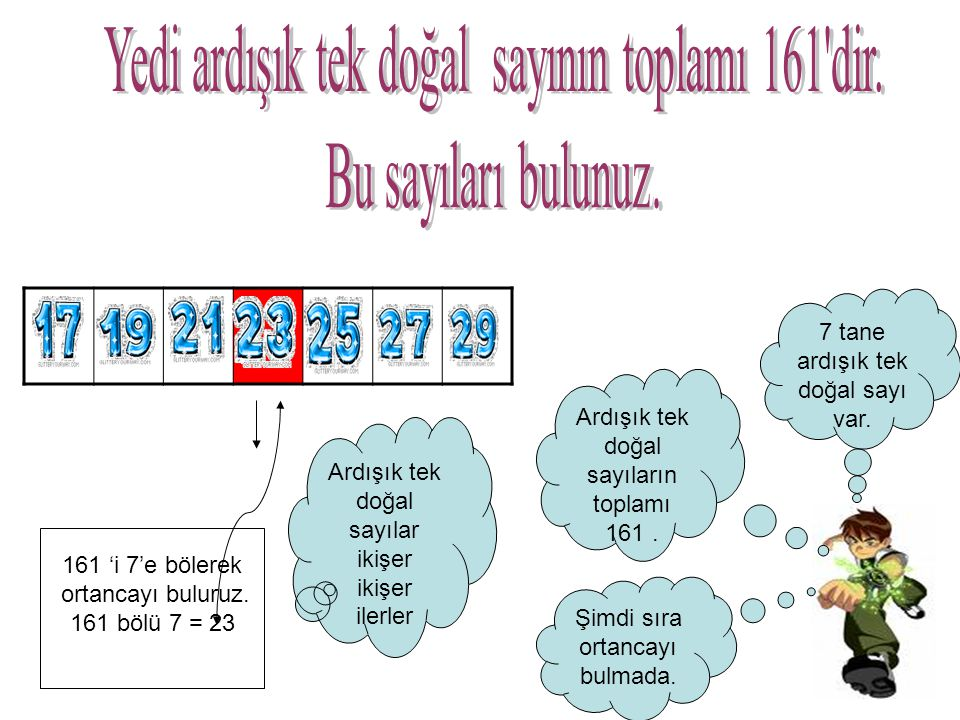Yedi ardışık tek doğal sayının toplamı 161 dir. Bu sayıları bulunuz.