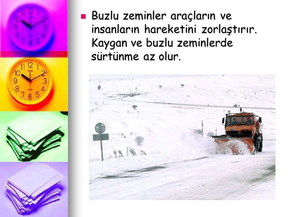 Buzlu zeminler araçların ve insanların hareketini zorlaştırır