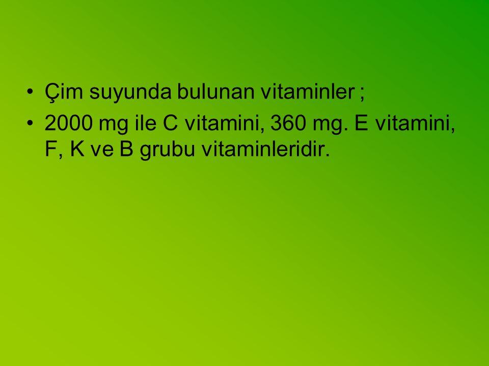 Çim suyunda bulunan vitaminler ;