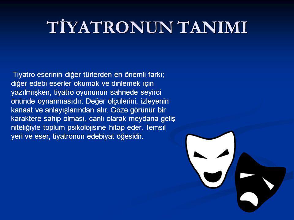 TİYATRONUN TANIMI