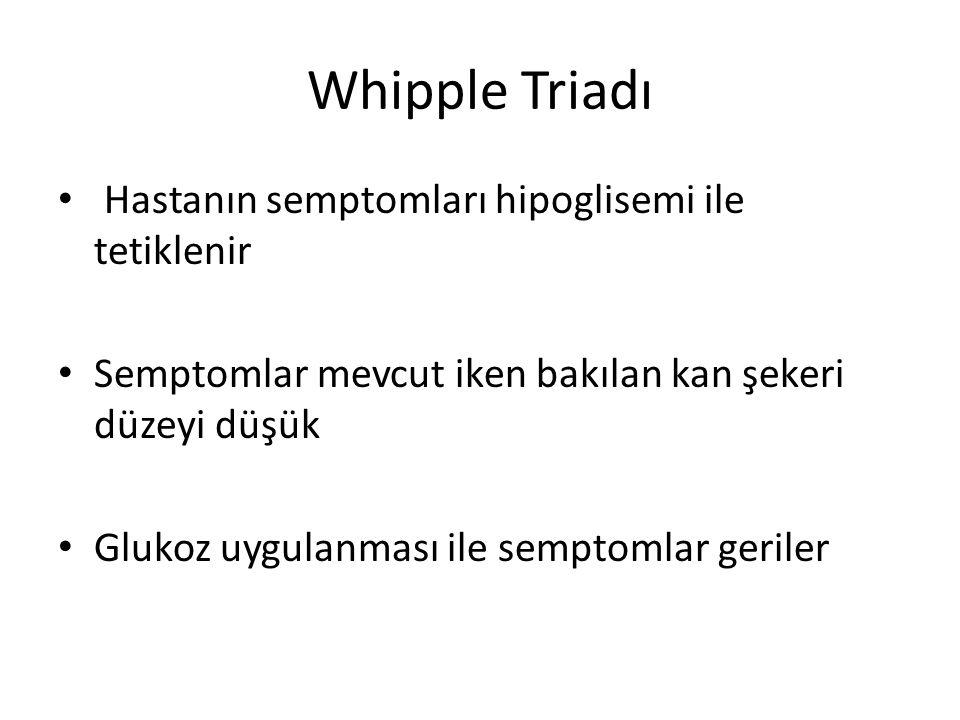 Whipple Triadı Hastanın semptomları hipoglisemi ile tetiklenir