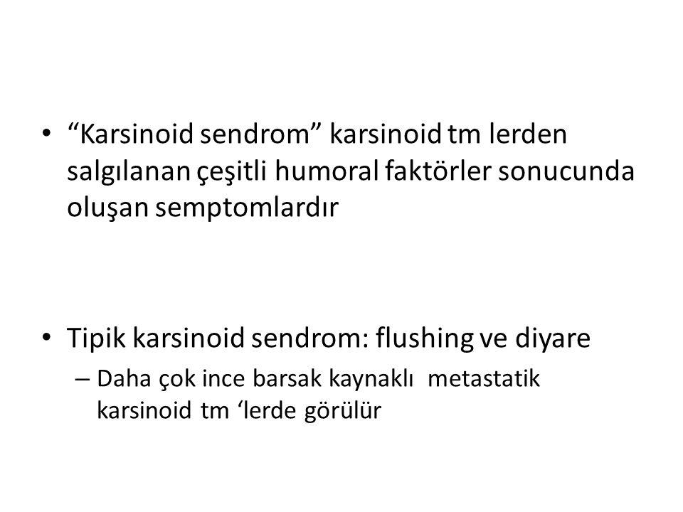 Tipik karsinoid sendrom: flushing ve diyare