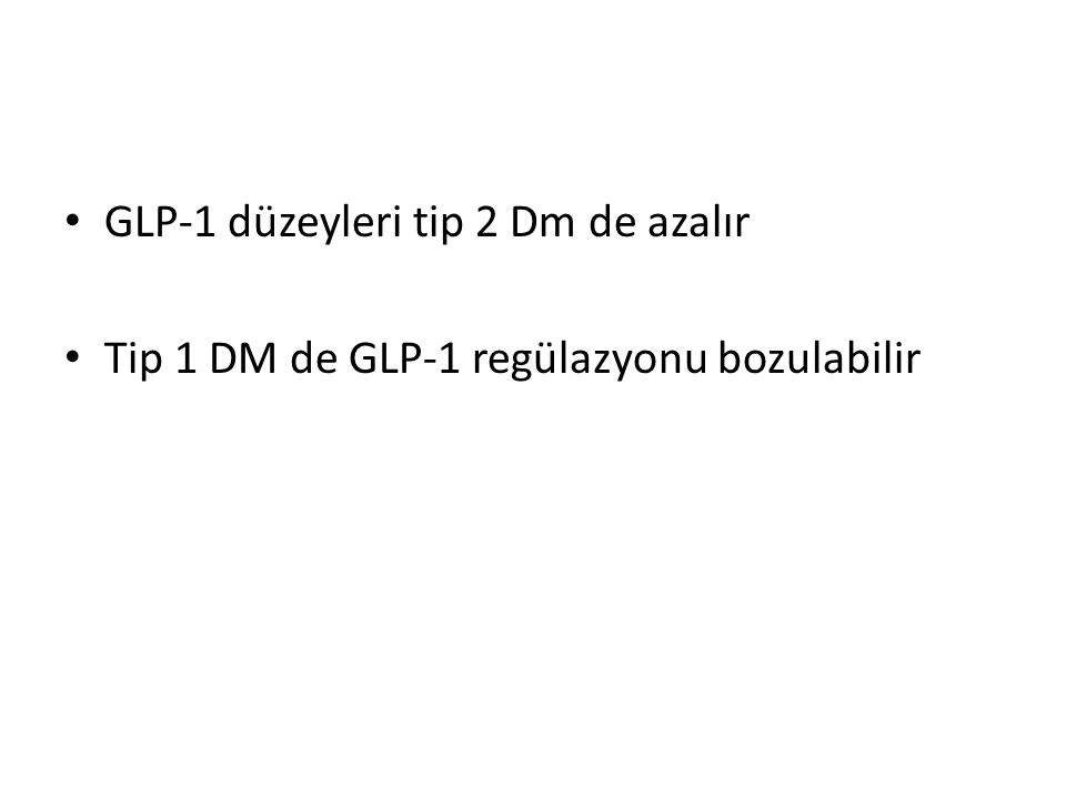 GLP-1 düzeyleri tip 2 Dm de azalır
